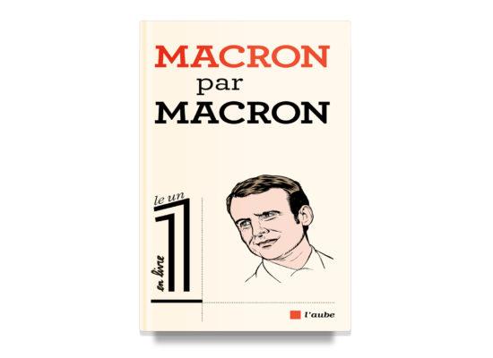 Macron par Macron / Macron by Macron