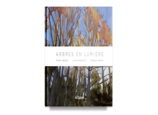 ARBRES EN LUMIERE / THE SPOTLIGHT ON TREES