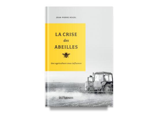 La crise des abeilles / The Bee Crisis – Rogel