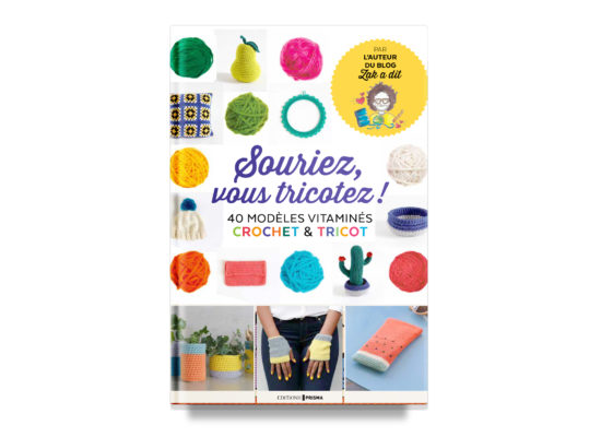 Souriez, vous tricotez / Happy Hipster Knitting – Zak