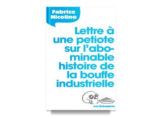 Lettre à une petiote sur l'abominable histoire de la bouffe industrielle / Nicolino