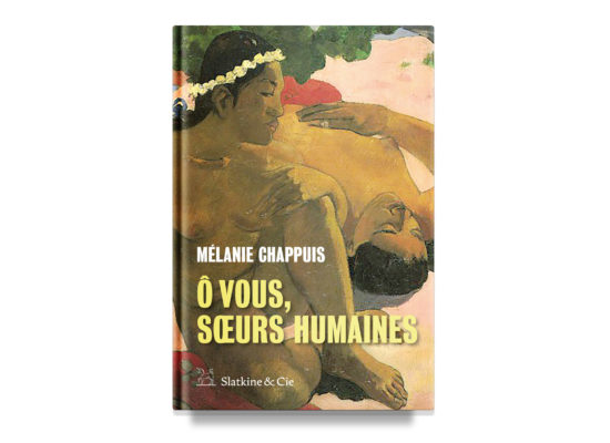 Ô vous, soeurs humaines / O You, My Sister Humans – Chappuis