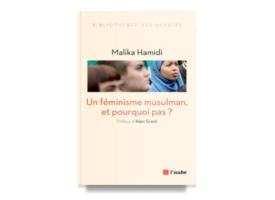 Un féminisme musulmane, pourquoi pas? / Muslim Feminism…Why Not? – Hamidi