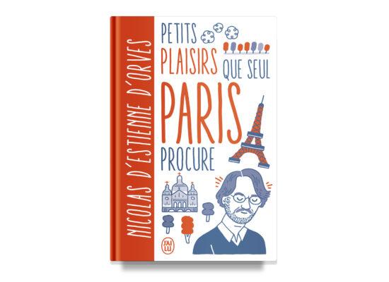 PETITS PLAISIRS QUE SEUL PARIS PROCURE / PETIT PARISIAN PLEASURES