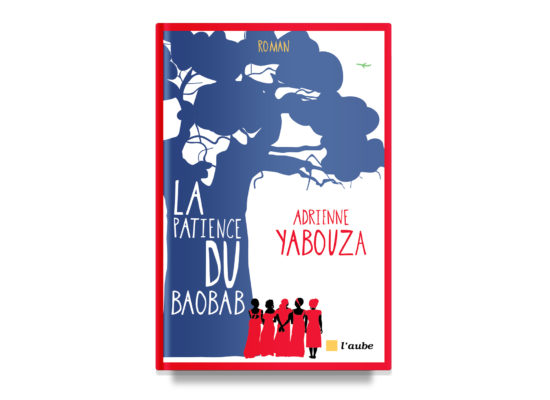La patience du Baobab / The Patience of a Baobab – Yabouza