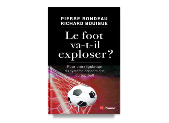 Le foot va-t-il exploser / Is Football Going to Self-Implode?