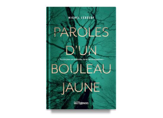 Paroles d'un bouleau jaune / Words from a Yellow Birch – Leboeuf