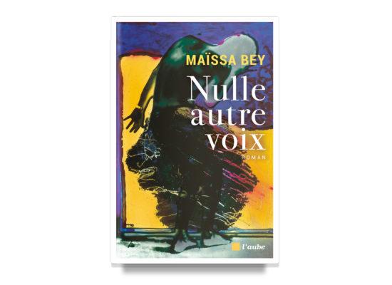 Nulle Autre Voix / No Other Voice – Maïssa Bey