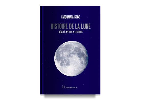 L'histoire de la lune / History of the Moon – Kebe