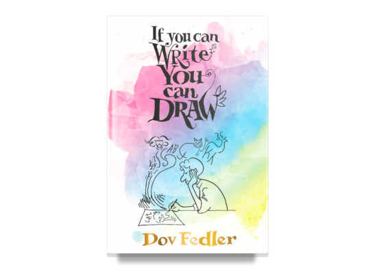 If You Can Write You Can Draw / Dov Fedler