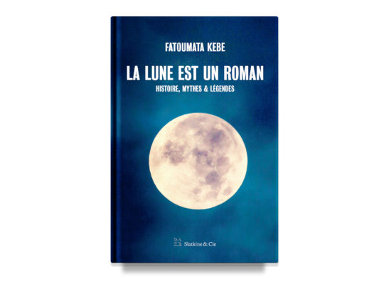 La lune est un roman / A Concise History of the Moon – Kebe
