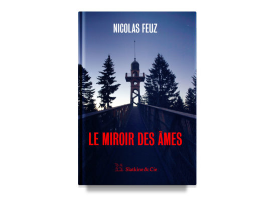 Le miroir des âmes / The Mirror of Souls – Feuz