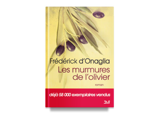 Les murmures de l'olivier / The Whispers of the Olive Tree – d'Onaglia