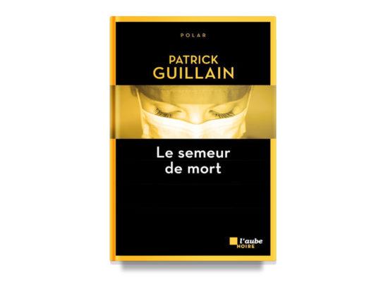 Le semeur de mort / The Cause of Death – Guillain