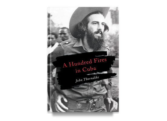 A HUNDRED FIRES IN CUBA / John Thorndike