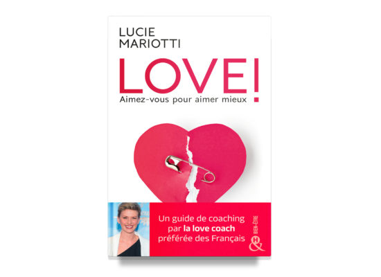Love! Learn How to Love Yourself First in Order to Love Someone Else Better / Mariotti