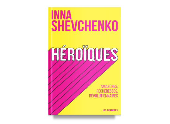Héroïques / All Women Are Heroes – Shevchenko