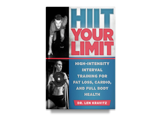 HIIT Your Limit / Dr. Len Kravitz