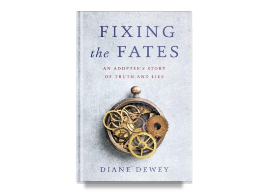 Fixing the Fates / Diane Dewey