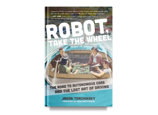 Robot, Take the Wheel / Jason Torchinsky