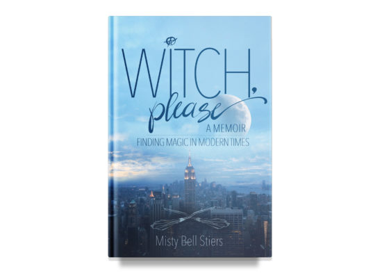 Witch, Please / Misty Bell Stiers