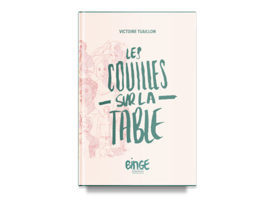 Les couilles sur la table / Put Your Dick on the Table – Victoire Tuaillon