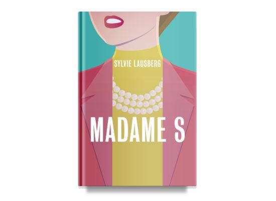 MADAME S / Sylvie Lausberg