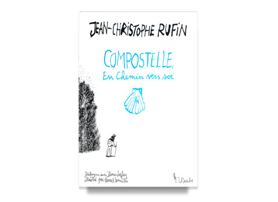 Compostelle: En chemin vers soi / Compostelle: A Path to Self – Rufin