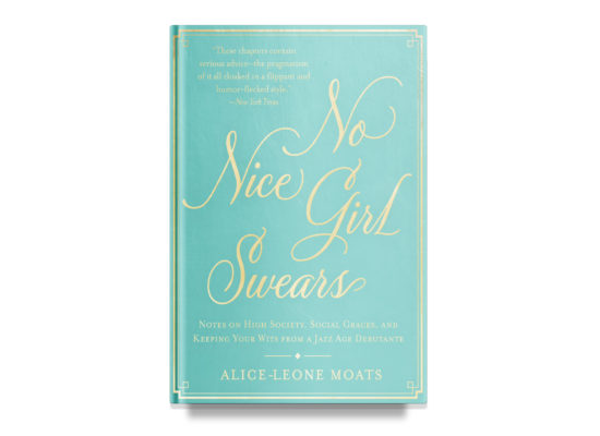 No Nice Girl Swears / Alice-Leone Moats