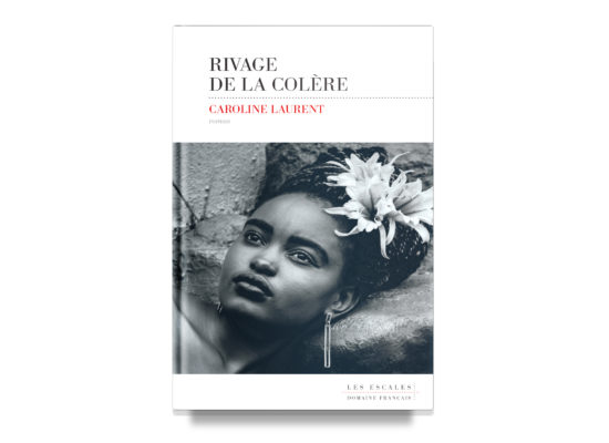 Rivage de la colère / Shores of Anger – Caroline Laurent