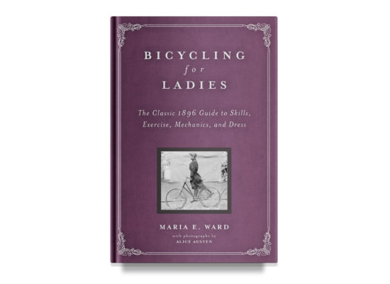 Bicycling for Ladies / Maria E. Ward