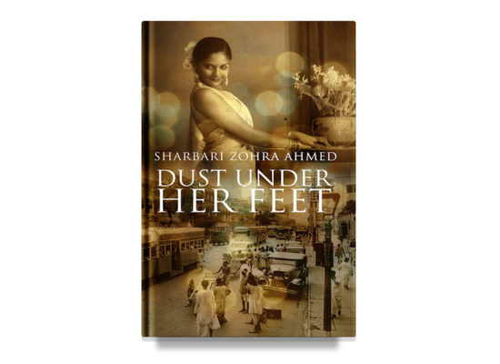 Dust Under Her Feet / Sharbari Zohra Ahmed