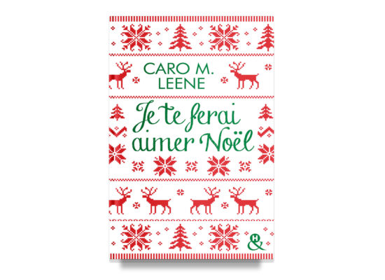 I Will Make You Like Christmas / Je te ferai aimer Noël – Caro M. Leene