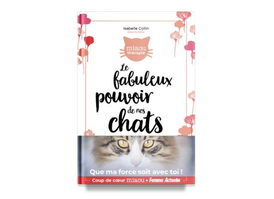 The Extraordinary Power of Cats / Le fabuleux pouvoir de nos chats / Collin