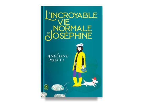 L'incroyable vie normale de Joséphine / Michel