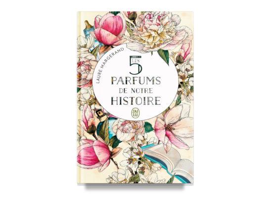 Les 5 parfums de notre histoire / The 5 Perfumes of Our Story – Margerand