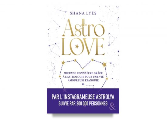ASTROLOVE: How To Use Astrology To Find A Fulfilling Love Life / Lyès
