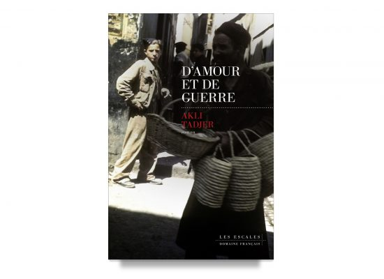 D'Amour Et De Guerre / Love and War / Akli Tadjer