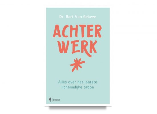 Achterwerk / The Hole Story: Everything There is To Know About the Last Human Taboo / Geluwe