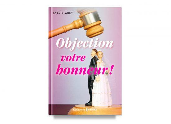 OBJECTION VOTRE HONNEUR / OBJECTION, YOUR HONOR – GREY