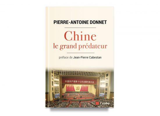 CHINA, THE PREDATOR – Pierre-Antoine Donnet