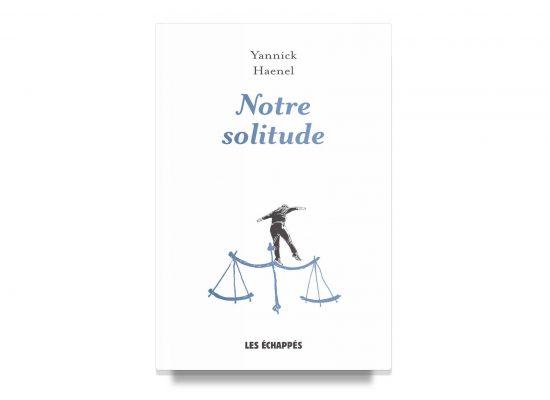 Notre Solitude / Our Solitude – Haenel